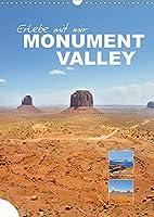Erlebe mit mir das Monument Valley (Wandkalender 2022 DIN A3 hoch): Das gewaltige Monument Valley liegt an der suedlichen Grenze des US-Bundesstaates Utah sowie im Norden Arizonas. (Monatskalender, 14 Seiten )