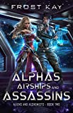 Alphas, Airships, and Assassins (Aliens & Alchemists Book 2) (English Edition)