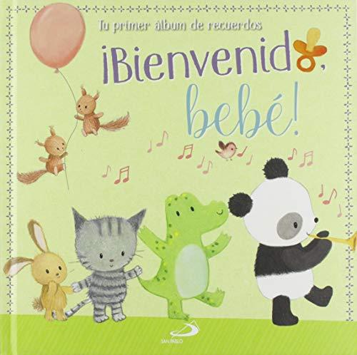 Bienvenido Bebe: Tu primer álbum de recuerdos (Álbumes familiares)