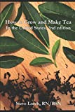 How to Grow and Make Tea in the United States, 2nd Edition