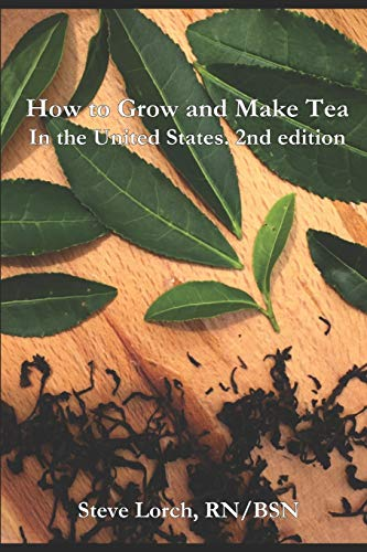 How to Grow and Make Tea in the United States