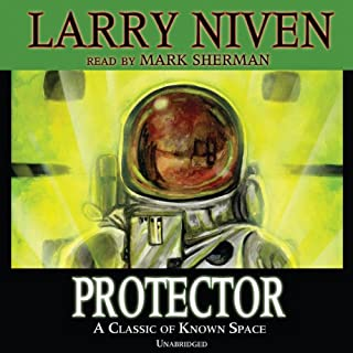 Protector                   By:                                                                                                                                 Larry Niven                               Narrated by:                                                                                                                                 Mark Sherman                      Length: 7 hrs and 3 mins     36 ratings     Overall 4.1