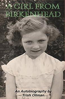 A Girl from Birkenhead by [Trish Ollman]