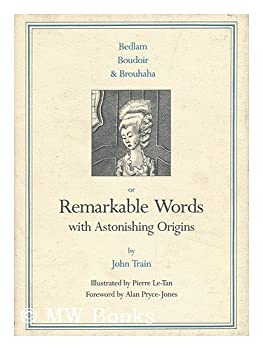 Remarkable Words with Astonishing Origins 0517541858 Book Cover