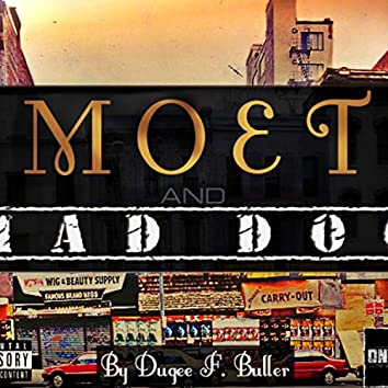 Moet and Mad Dog