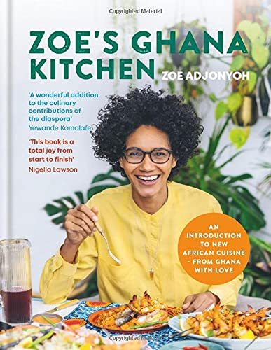 Zoe's Ghana Kitchen: An Introduction to New African Cuisine - from Ghana with Love
