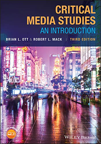 Compare Textbook Prices for Critical Media Studies: An Introduction 3 Edition ISBN 9781119406129 by Ott, Brian L.,Mack, Robert L.