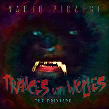 Trances with Wolves (The Prixtape)