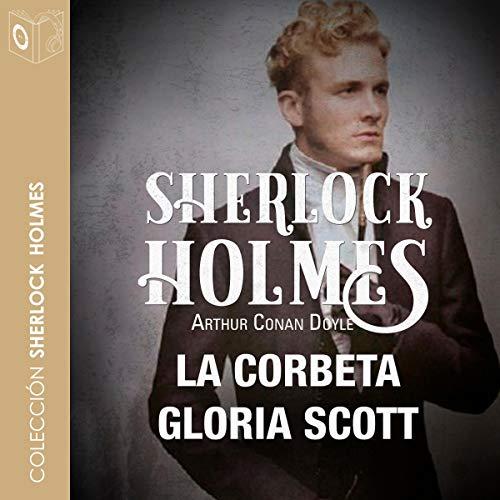 La corbeta Gloria Scott [The Corvette Gloria Scott] cover art
