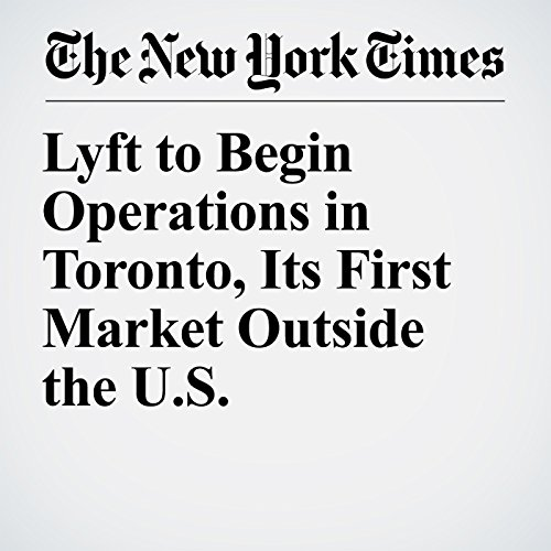 Lyft to Begin Operations in Toronto, Its First Market Outside the U.S. copertina