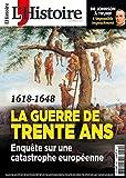 L'Histoire N 454 - Guerre de Trente Ans, la Catastrophe Europeenne - Decembre 2018