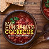 Easy Hungarian Cookbook: Authentic Hungarian Cooking