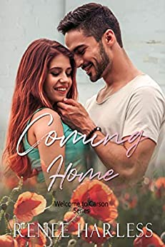 Coming Home: A Small Town Single Parent Romance (Welcome to Carson Book 8) by [Renee Harless]