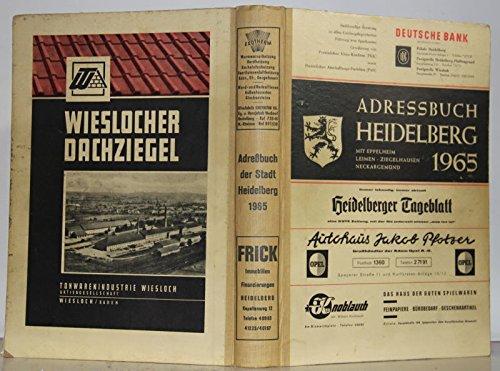 Adressbuch der Stadt Heidelberg mit den Vororten Kirchheim, ... und mit Eppelheim, Leimen, Ziegelhausen, Neckargemünd für das Jahr 1965 (90. Jahrgang).