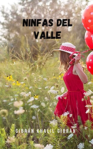 Ninfas Del Valle: Un relato que desarrolla el tema de la búsqueda de la felicidad