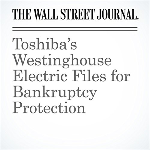 Toshiba's Westinghouse Electric Files for Bankruptcy Protection copertina