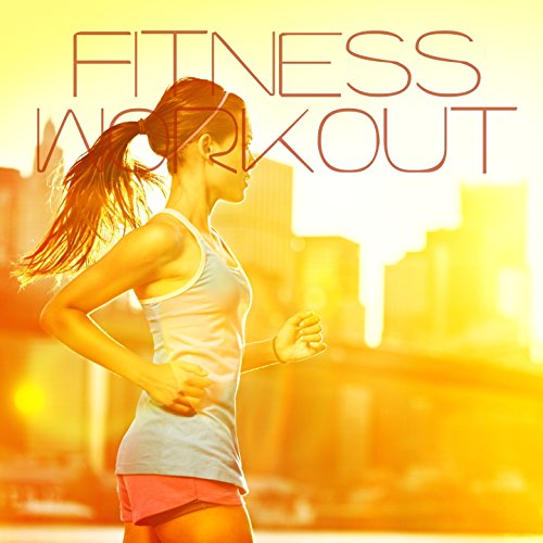Fitness Workout [Explicit] Electronica House