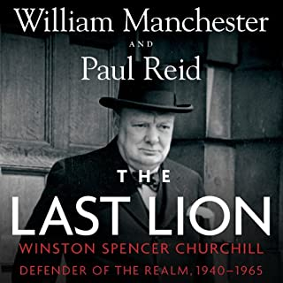 The Last Lion: Winston Spencer Churchill, Volume 3     Defender of the Realm, 1940-1965              By:                                                                                                                                 William Manchester,                                                                                        Paul Reid                               Narrated by:                                                                                                                                 Clive Chafer,                                                                                        Paul Reid                      Length: 53 hrs and 23 mins     1,879 ratings     Overall 4.7
