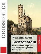 Lichtenstein (Großdruck): Romantische Sage aus der württembergischen Geschichte