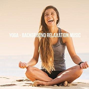 Yoga - Background Relaxation Music