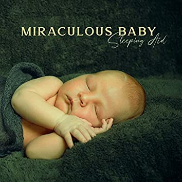Miraculous Baby Sleeping Aid. Soft Music Supporting to Put Your Baby to Sleep- White Noise, Gentle Instrumental Lullabies, Nature Sounds