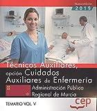 Técnicos Auxiliares, opción Cuidados Auxiliares de Enfermería de la Administración Pública Regional de Murcia. Temario Vol. V