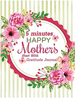 Heppy Mother's Day Start With Finals Planning Tracker: 5 minutes is Dream Journal Blush Notes Gratitude Journal and Prayers