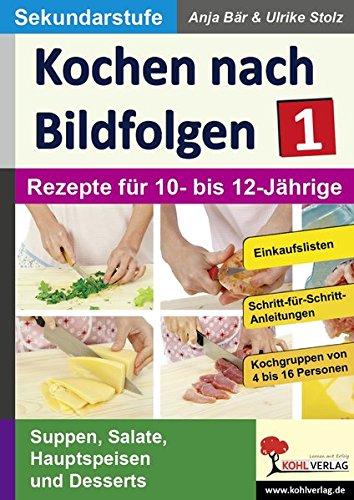 Kochen nach Bildfolgen 1: Band 1: Rezepte für 10- bis...