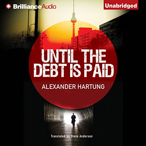 Until the Debt Is Paid                   Autor:                                                                                                                                 Alexander Hartung,                                                                                        Steve Anderson (translator)                               Sprecher:                                                                                                                                 Jeff Cummings                      Spieldauer: 8 Std. und 19 Min.     3 Bewertungen     Gesamt 3,7