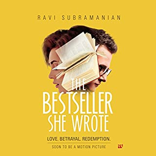 The Bestseller She Wrote     Love, Betrayal, Redemption              Written by:                                                                                                                                 Ravi Subramanian                               Narrated by:                                                                                                                                 Sagar Arya                      Length: 8 hrs and 48 mins     4 ratings     Overall 3.8