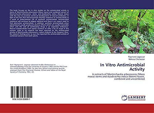 In Vitro Antimicrobial Activity: In extracts of Montrichardia arborescens (Moco moco) stems and Azadirachta indica (Neem) leaves, combined and uncombined