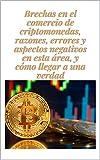 Brechas en el comercio de criptomonedas, razones,...