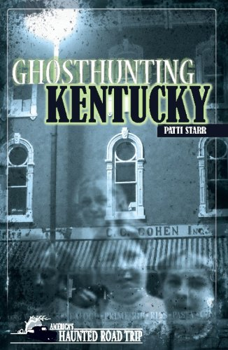 Ghosthunting Kentucky (America's Haunted Road Trip) by [Patti Starr, John B. Kachuba]