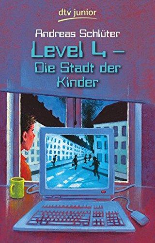 Level 4 - Die Stadt der Kinder (Level 4-Reihe, Band 1)