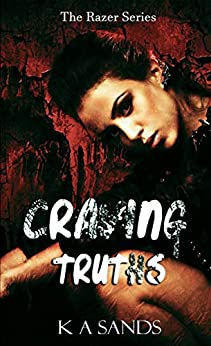Craving Truths (The Razer Series Book 3) by [K A Sands]