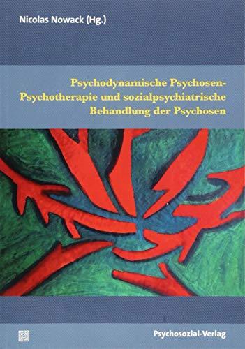 PsychodynamischePsychosen-Psychotherapieund sozialpsychiatrische Behandlung der Psychosen (Therapie & Beratung)