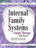 Internal Family Systems Couple Therapy Skills Manual: Healing Relationships with Intimacy from the Inside Out