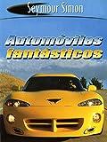 Automóviles Fantásticos (SeeMore Readers) (Spanish Edition)