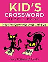 Kid's Crossword Puzzle Book: Hours of Fun for Ages 7 and Up (Word Puzzles)
