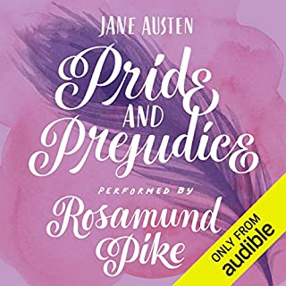 Pride and Prejudice                   By:                                                                                                                                 Jane Austen                               Narrated by:                                                                                                                                 Rosamund Pike                      Length: 11 hrs and 35 mins     13,328 ratings     Overall 4.8
