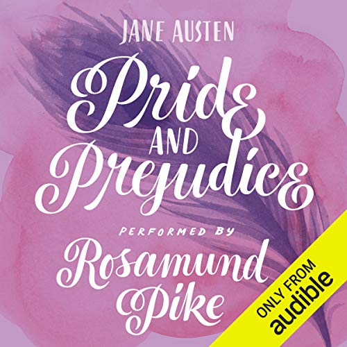 Pride and Prejudice                   Written by:                                                                                                                                 Jane Austen                               Narrated by:                                                                                                                                 Rosamund Pike                      Length: 11 hrs and 35 mins     280 ratings     Overall 4.8