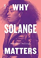 Why Solange Matters (Music Matters)