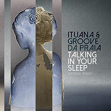 Talking in Your Sleep (Crystal Remix)