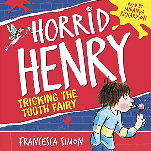 Horrid Henry Tricks the Tooth Fairy                   By:                                                                                                                                 Francesca Simon                               Narrated by:                                                                                                                                 Miranda Richardson                      Length: 1 hr and 6 mins     22 ratings     Overall 4.1