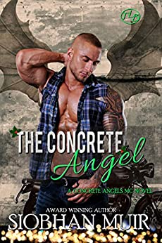 The Concrete Angel (Concrete Angels MC Book 4) by [Siobhan Muir]