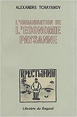 L'organisation de l'économie paysanne d'Alexandre Tchayanov