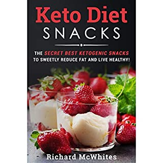 Keto Diet Snacks     The Secret Best Ketogenic Snacks to Sweetly Reduce Fat and Live Healthy! (Ultimate Ketogenic Diet)              Written by:                                                                                                                                 Richard McWhites                               Narrated by:                                                                                                                                 Christopher C. Odom                      Length: 4 hrs     Not rated yet     Overall 0.0