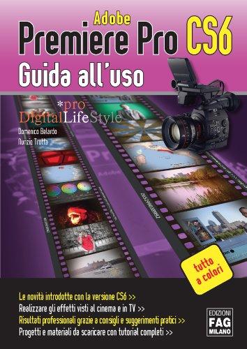 Adobe Premiere Pro CS6 (Digital LifeStyle Pro) (Italian Edition)