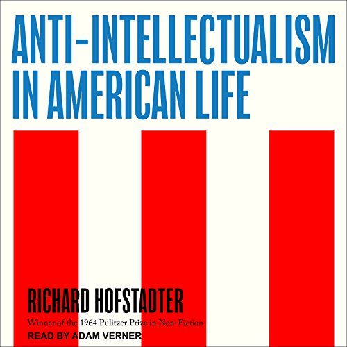 Page de couverture de Anti-Intellectualism in American Life