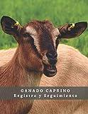 GANADO CAPRINO: REGISTRO Y SEGUIMIENTO | Anota todos los detalles: Identificación, Vacunas, Control parasitario... | Regalo especial para Ganaderos y Criadores de Cabras.